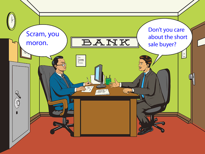 banks do not care about short sales